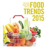 The who, what and why of food trends for 2015