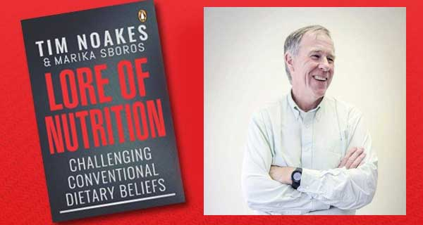 """Exploring the """"Lore of Nutrition"""": the new Noakes book"""